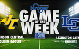 johnson-central-vs-lexington-catholic-kroger-ksr-game-of-the-week-preview